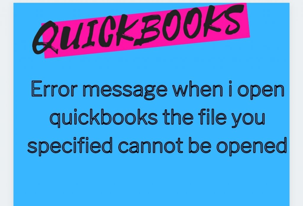 How to fix Error message the file you specified cannot be opened| +1-877-751-0742