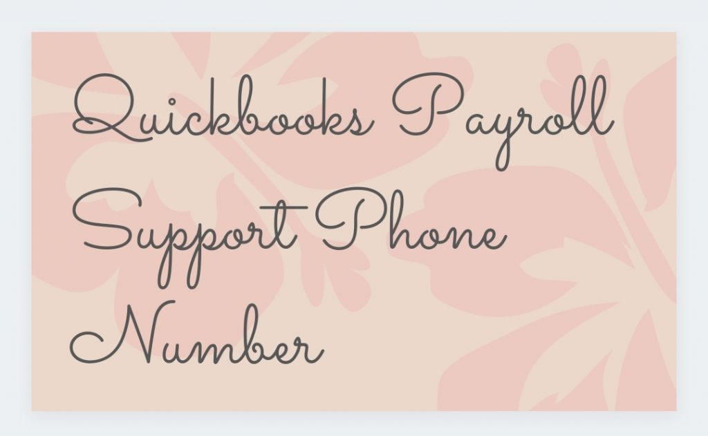 Get quick help at QuickBooks Payroll Support Phone Number