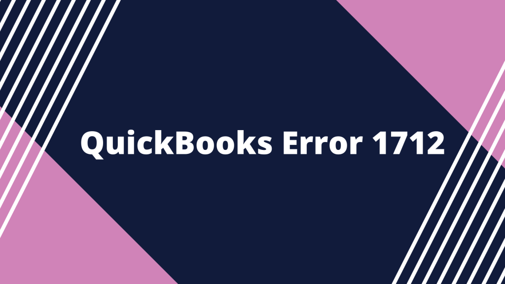 How to fix QuickBooks Error 1712